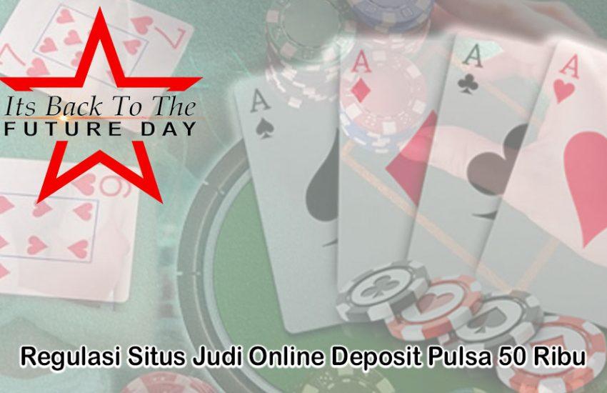 Situs Judi Online Deposit Pulsa 50 Ribu - ItsBackToTheFutureDay